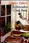 Stillmeadow Cook Book By Galdys Taber