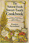 The Natural Foods Sweet-tooth Cookbook