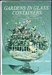 Gardens In Glass Containers
