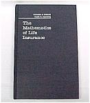 Mathematics Of Life Insurance Menge & Fischer 1965 Book