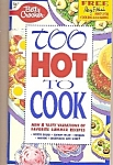 Betty Crocker Too Hot To Cook - August 1994