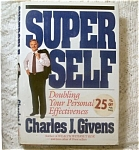 Super Self By Charles J. Givens