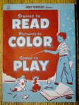 Stories To Read, Pictures To Color, Games To Play 1954