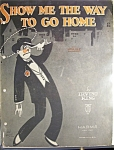 Sheet Music For 1925 Show Me The Way To Go Home