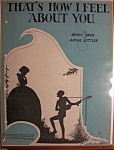Sheet Music For 1928 That's How I Feel About You