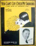 Sheet Music For 1926 You Can't Cry Over My Shoulder
