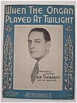 Sheet Music/1929 When The Organ Played At Twilight