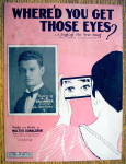 Sheet Music For 1926 Where'd You Get Those Eyes?