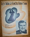 Sheet Music For 1937 Let's Waltz For Old Time's Sake