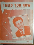 Sheet Music For 1953 I Need You Now