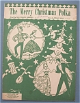 Sheet Music For 1949 The Merry Christmas Polka