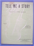 Sheet Music For 1953 Tell Me A Story