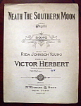 Sheet Music Of 1910 'neath The Southern Moon