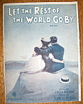 Sheet Music For 1919 Let The Rest Of The World Go By