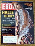 Ebony Magazine - August 2004 - Halle Berry