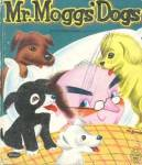 Mr. Moggs' Dogs