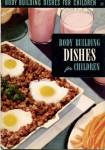 Body Building Dishes For Children