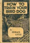 How To Train Your Bird Dog