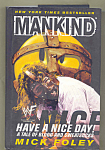Mankind Have A Nice Day By Mick Foley