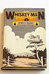 Whiskey Man By Howell Raines Signed First Edition Hb 1977