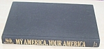 My America, Your America Signed By Lawrence Welk 1976 Hb