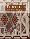 Native American Indian Textiles: 2,000 Artist Biographies By: Gregory Schaaf