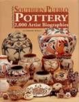 Native American Indian Southern Pueblo Pottery: 2,000 Artist Biographies By: Gregory Schaaf