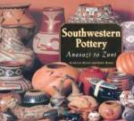 Native American Indian Southwestern Pottery: Anasazi To Zuni By: Allan Hayes