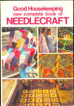 Good Housekeeping Complete Book Of Needlecraft