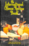 The International Cheese Recipe Book