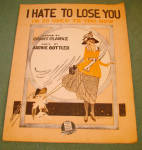 Clarke Gottler Sheet Music I Hate To Lose You