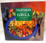 Large Full Color Vegetables On The Grill Cookbook