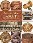 American Indian Baskets: Building And Caring For A Collection By: William A. Turnbaugh And Sarah Peabody Turnbaugh