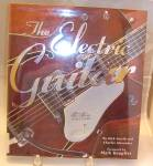 The Electric Guitar : An Illustrated History By Nick Freeth And Charles