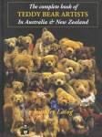 The Complete Book Of Teddy Bear Artists In Australia & New Zealand By: Jennifer Laing