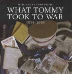 What Tommy Took To War 1914-1918 By: Peter Doyle, Chris Foster