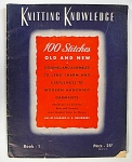 Knitting Knowledge And Needle Pointers - Book 1 - First Edition