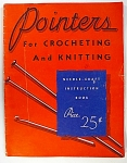Pointers For Crocheting And Knitting Needlecraft Instruction Book