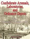 Confederate Arsenals, Laboratories , And Ordnance Depots, Vol 1, 2, And 3 By: Dean S. Thomas