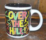Over The Hill Coffee Mug Confetti Streamers .