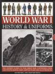 World War I History & Uniforms By: Ian Westwell, Jonathan North