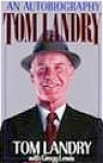 Tom Landry : An Autobiography Pro Football Hall Of Fame Member Dallas Cowboys #9072t