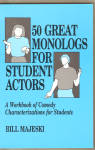 50 Great Monologs For Student Actors