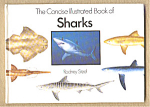 The Concise Illustrated Book Of Sharks