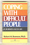 Coping With Difficult People .. In Business And In Life