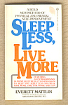Sleep Less, Live More