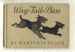 Wag-tail-bess - Marjorie Flack - Rare