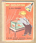 My Goldfish By Miss Frances