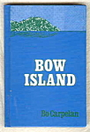 Bow Island, The Story Of A Summer That Was Different