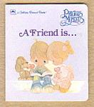 A Friend Is - Precious Moments Golden Board Book